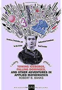 Towing Icebergs, Falling Dominoes, and Other Adventures in Applied Mathematics [Repost]