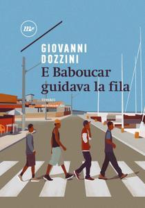 Giovanni Dozzini - E Baboucar guidava la fila