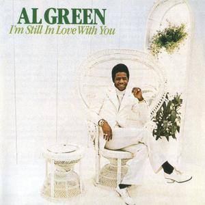 Al Green - I'm Still In Love With You (1972) {1993 The Right Stuff}