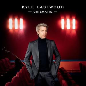 Kyle Eastwood - Cinematic (2019) {Discograph}