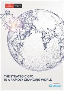 The Economist (Intelligence Unit) - The Strategic CFO in a Rapidly changing World (2018)