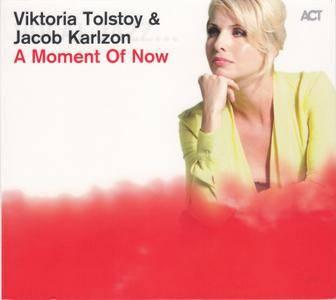 Viktoria Tolstoy & Jacob Karlzon - A Moment Of Now (2013) {ACT}