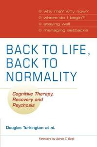 Back to Life, Back to Normality: Cognitive Therapy, Recovery and Psychosis (Repost)