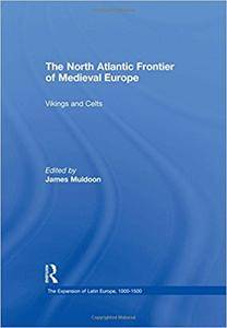 The North Atlantic Frontier of Medieval Europe: Vikings and Celts