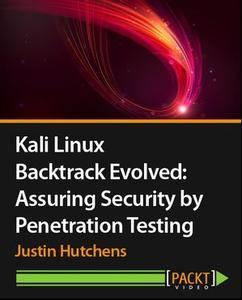 Kali Linux - Backtrack Evolved: Assuring Security by Penetration Testing