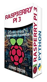 Coding: Raspberry Pi & Python: Step By Step Guide From