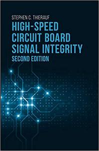 High-Speed Circuit Board Signal Integrity, Second Edition