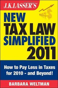 J.K. Lasser's New Tax Law Simplified 2011: Tax Relief from the American Recovery and Reinvestment Act, and More (Repost)