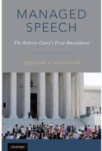 Managed Speech: The Roberts Court's First Amendment [Repost]