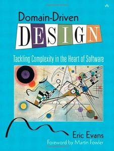 Domain-Driven Design: Tackling Complexity in the Heart of Software (Repost)