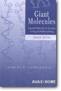 Charles E. Carraher Jr., «Giant Molecules: Essential Materials for Everyday Living and Problem Solving» (2nd edition)
