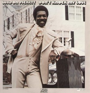 Wilson Pickett - Don't Knock My Love (1971/2012) [Official Digital Download 24bit/96kHz]