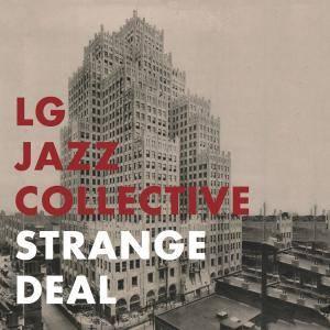LG Jazz Collective - Strange Deal (2018)