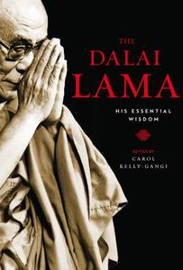 The Dalai Lama: His Essential Wisdom (Essential Wisdom)