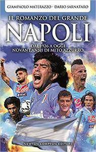 Giampaolo Materazzo, Dario Sarnataro  - Il romanzo del grande Napoli. Dal 1926 a oggi. La storia del mito azzurro (2016)