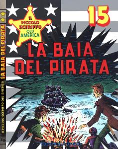 Il Piccolo Sceriffo Old America - Volume 15 - La Baia Del Pirata