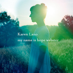 Karen Lano - My Name Is Hope Webster (2009) [Official Digital Download 24/88]