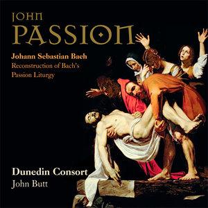 Dunedin Consort - JS Bach: John Passion - Reconstruction Of Bach's Passion Liturgy (2013) [Official Digital Download 24/192]