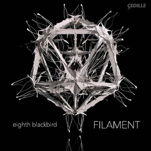 Eighth Blackbird - Filament (2015)