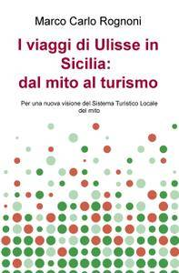 I viaggi di Ulisse in Sicilia: dal mito al turismo