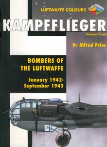Kampfflieger Volume 3: Bombers of the Luftwaffe January 1942 - September 1943 (Luftwaffe Colours)