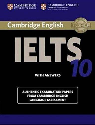 Cambridge IELTS 10 Student's Book with Answers: Authentic Examination Papers from Cambridge English Language Assessment (Repost