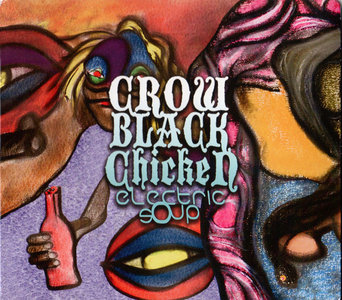 Crow Black Chicken - Electric Soup (2012)