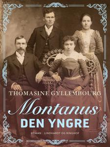 «Montanus den Yngre» by Thomasine Gyllembourg