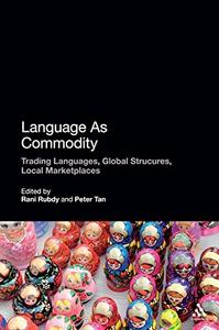 Language As Commodity: Trading Languages, Global Structures, Local Marketplaces [Repost]