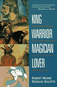 Robert Moore & Douglas Gillette - King Warrior Magician Lover