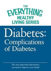 «Diabetes: Complications of Diabetes» by Adams Media