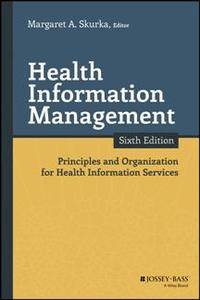 Health Information Management : Principles and Organization for Health Information Services, 6th Edition