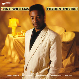 Tony Williams - Foreign Intrigue (1985/2014) [Official Digital Download 24/192]