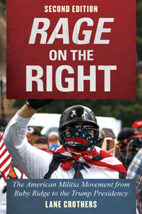 Rage on the Right : The American Militia Movement From Ruby Ridge to the Trump Presidency, Second Edition