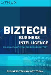 BizTech Business Intelligence And Analytics Systems For Decision Support. Business Technology Today
