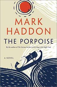 The Porpoise: A Novel