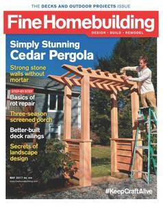 Fine Homebuilding - May 2017