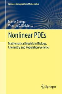 Nonlinear PDEs: Mathematical Models in Biology, Chemistry and Population Genetics (Repost)