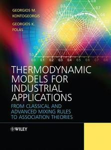 Thermodynamic Models for Industrial Applications: From Classical and Advanced Mixing Rules to Association Theories (Repost)