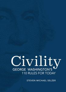 Civility: George Washington's 110 Rules for Today