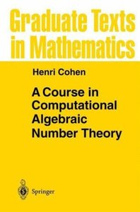 A Course in Computational Algebraic Number Theory (Graduate Texts in Mathematics) (Repost)