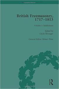 British Freemasonry, 1717–1813, Volume 1: Institutions