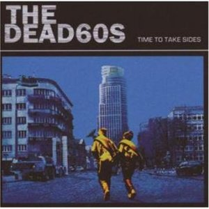 The Dead 60s - Time To Take Sides [2007]
