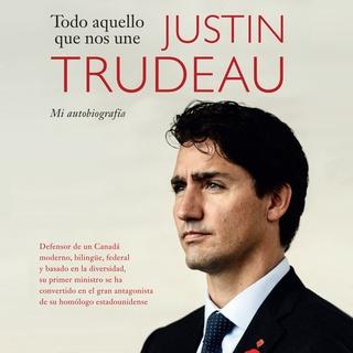 «Todo aquello que nos une» by Justin Trudeau