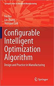 Configurable Intelligent Optimization Algorithm: Design and Practice in Manufacturing