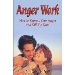 Anger Work: How To Express Your Anger and Still Be Kind