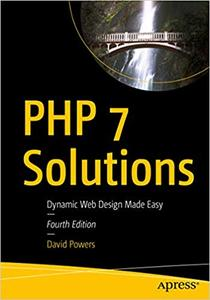 PHP 7 Solutions: Dynamic Web Design Made Easy (repost)
