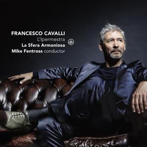 La Sfera Armoniosa & Mike Fentross - Francesco Cavalli: L'ipermestra (Live) (2019)