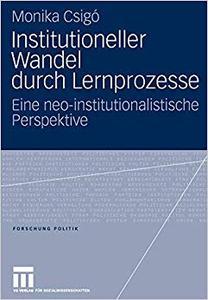 Institutioneller Wandel durch Lernprozesse: Eine neo-institutionalistische Perspektive (Repost)