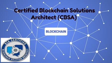 Certified Blockchain Solutions Architect Exam Mini Course - Part 1